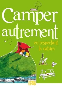 Camper autrement en respectant la nature - Elise Dilet-Bancon pdf epub