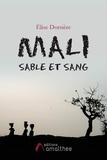 Elise Dorsière - Mali sable et sang.