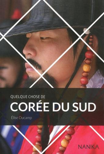 Elise Ducamp - Quelque chose de Corée du Sud.