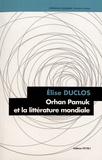 Elise Duclos - Orhan Pamuk et la littérature mondiale.