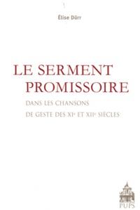 Elise Dürr - Le serment promissoire dans les chansons de gestes des XIe et XIIe siècles.