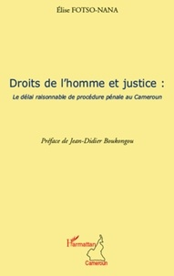 Elise Espérance Nana - Droits de l'homme et justice - Le délai de procédure pénale au Cameroun.