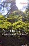 Elise Ferran - Peau neuve - Je ne cours plus après la vie, je la ressens !.