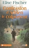 Elise Fischer - Confession d'Adrien le colporteur.