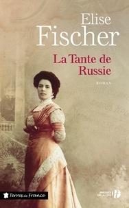 Elise Fischer - La Tante de Russie.