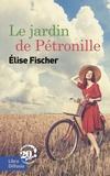 Elise Fischer - Le jardin de Pétronille.