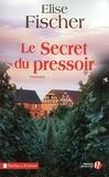 Elise Fischer - Le secret du pressoir.