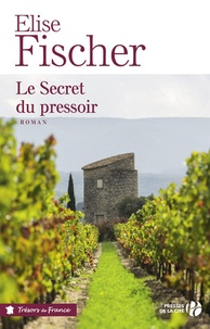Elise Fischer - Le secret du pressoir.