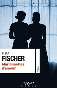 Elise Fischer - Marionnettes d'amour.
