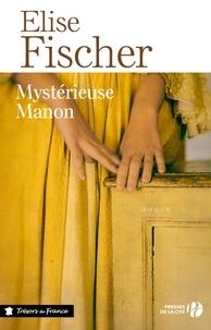 Elise Fischer - Mystérieuse Manon.