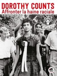 Elise Fontenaille - Dorothy Counts - Affronter la haine raciale.