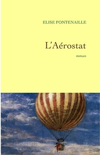 Elise Fontenaille - L'aérostat.