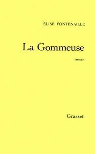 Elise Fontenaille - La gommeuse.