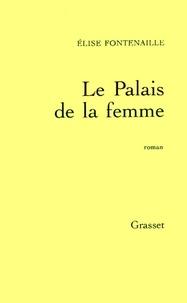 Elise Fontenaille - Le palais de la femme.
