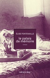 Elise Fontenaille - Le palais de mémoire.