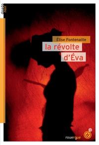Elise Fontenaille - Le révolte d'Eva.