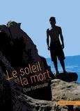 Elise Fontenaille - Le soleil et la mort.