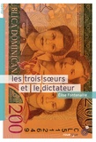 Elise Fontenaille - Les trois soeurs et le dictateur.