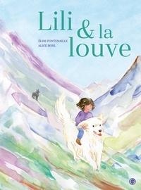 Elise Fontenaille et Alice Bohl - Lili et la louve.