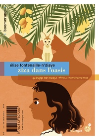 Elise Fontenaille-N'Diaye - Zizou au désert ; Ziza dans l'oasis.