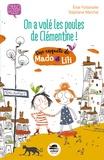Elise Fontenaille et Stéphanie Marchal - On a volé les poules de Clémentine ! - Une enquête de Mado et Lili.