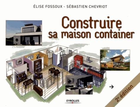 construire sa maison container elise fossoux grand. Black Bedroom Furniture Sets. Home Design Ideas