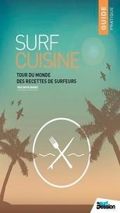 Elise Fougere - Surf cuisine - Tour du monde des recettes de surfers.