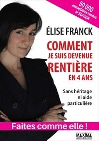 Comment je suis devenue rentière en quatre ans - Elise Franck - 9782818806517 - 14,99 €