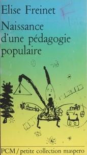 Elise Freinet - Naissance d'une pédagogie populaire.
