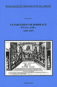 """Elise Frêlon - Le Parlement de Bordeaux et la """"loi"""" (1451-1547)."""