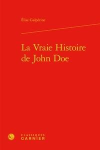 Elise Galpérine - La Vraie Histoire de John Doe.