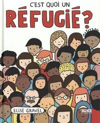 Elise Gravel - C'est quoi un réfugié ?.