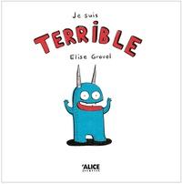 Elise Gravel - Je suis terrible.