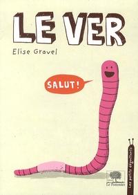 Elise Gravel - Le ver.