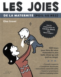 Elise Gravel - Les joies de la maternité (poil au nez).