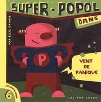 Elise Gravel - Super-Popol dans vent de panique.