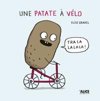 Elise Gravel - Une patate à vélo.