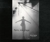 Elise Hardy - Paris, ma plage.