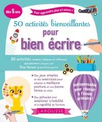 Elise Harwal - 50 activités bienveillantes pour bien écrire.