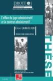 Elise Langelier - L'office du juge administratif et le contrat administratif - Thèse pour le doctorat en droit public.