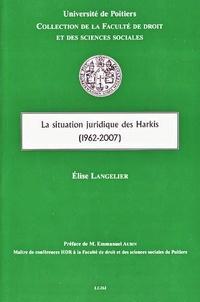 Elise Langelier - La situation juridique des Harkis (1962-2007).
