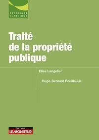 Elise Langelier et Hugo-Bernard Pouillaude - Traité de la propriété publique.
