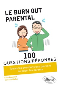 Elise Lecornet et Corinne Melot - Le burn out parental en 100 questions/réponses.