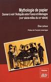 Elise Lehoux - Mythologie de papier - Donner à voir l'Antiquité entre France et Allemagne (XVIIIe-milieu du XIXe siècle).