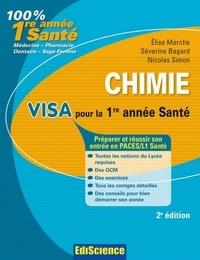 Elise Marche et Séverine Bagard - Chimie Visa pour la L1 Santé - 2e édition - Préparer et réussir son entrée en 1re année Santé.