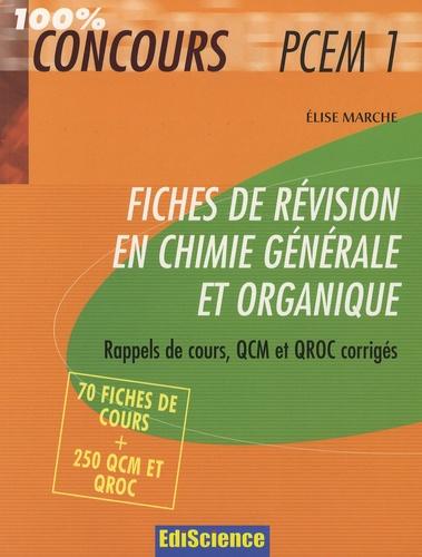 Elise Marche - Fiches de révisions en chimie générale - Rappels de cours, QCM et QROC corrigés.