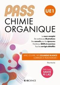 Elise Marche - PASS UE 1 Chimie organique - Manuel - Cours + entraînements corrigés.