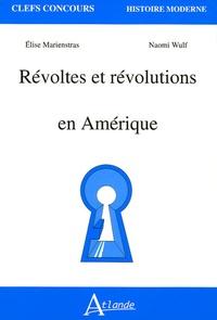 Elise Marienstras et Naomi Wulf - Révoltes et révolutions en Amérique.