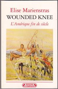 Elise Marienstras - Wounded Knee - L'Amérique fin de siècle.