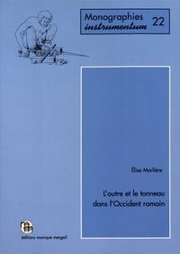 Elise Marlière - L'outre et le tonneau dans l'Occident romain.